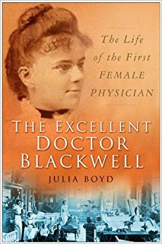 The cover of the book The Excellent Doctor Blackwell by Julia Boyd featuring a black and white drawing of Elizabeth Blackwell's face, a caucasian woman from the Victorian era with her hair in an updo with bangs on an orange background with a black and white photograph of Blackwell in a hospital ward across the bottom quarter of the cover.