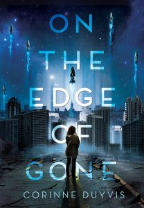 The cover of the book On the Edge of Gone by Corinne Duyvis, featuring an image of the back of a female figure standing before a futuristic silver cityscape with what appear to be rockets launching up into a starry, midnight blue sky.
