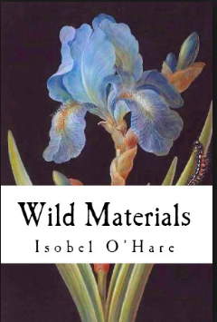 Cover of Wild Materials, chapbook by Isobel O'Hare